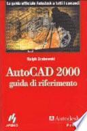 AutoCad 2000. Guida di riferimento