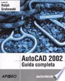 AutoCad 2002. Guida completa