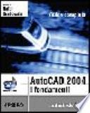 AutoCad 2004. I fondamenti. Con CD-ROM