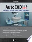 AutoCAD 2010-2011. Disegno 3D. Modellazione libera e rendering