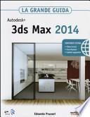 Autodesk 3ds Max 2014. La grande guida