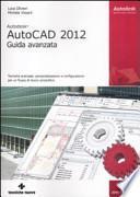 Autodesk AutoCAD 2012. Guida avanzata