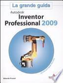 Autodesk Inventor Professional 2009. La grande guida. Con CD-ROM