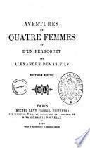 Aventure de quatre femmes et d'un perroquet par Alexandre Dumas fils