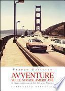 Avventure sulle strade americane. In viaggio con Kerouac da New York a San Francisco, il Far West e la Route 66