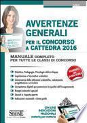 Avvertenze generali per il concorso a cattedra 2016. Manuale completo per tutte le classi di concorso