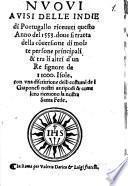 Avvisi nuovi delle Indie di Portugallo recevuti questo Anno del 1553 dove si tratta della coversione di molte persone principali et tra li altri d'un Re signore de 11000 Isole