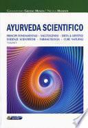 Ayurveda scientifico. Principi fondamentali, salutogenesi, dieta & lifestyle, evidenze scientifiche, farmacologia, cure naturali