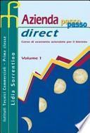 Azienda passo passo direct. Corso di economia aziendale per il biennio. Per gli Ist. tecnici commerciali