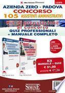 Azienda Zero Padova. Concorso 105 Assistenti Amministrativi. Kit di preparazione al concorso. Quiz professionali + Manuale completo