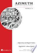 Azimuth VII (2019), nr. 14. Subjectivity and Digital Culture – Soggettività e cultura digitale