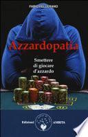 Azzardopatia. Smettere di giocare d'azzardo