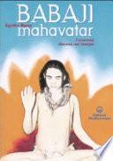 Babaji Mahavatar. L'eternità discesa nel tempo
