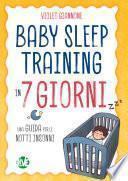 Baby Sleep Training in 7 giorni