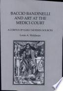 Baccio Bandinelli and art at the Medici court