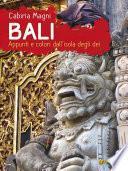 Bali. Appunti e colori dall'isola degli dei