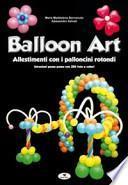Balloon art. Allestimenti con i palloncini rotondi