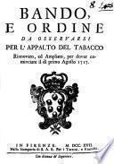 Bando, e ordine da osservarsi per l'appalto del tabacco rinnovato, ed ampliato, per dover cominciare il dì primo agosto 1717