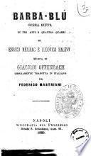 Barba-blu opera buffa in tre atti e quattro quadri di Enrico Meilhac e Ludovico Halévy