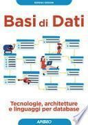 Basi di dati. Tecnologie, architetture e linguaggi per database