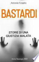 Bastardi - Storie di una giustizia malata