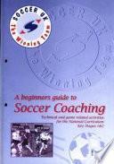 Beginners Guide to Soccer Coaching
