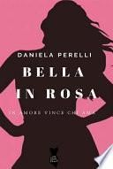 Bella in Rosa