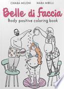Belle di faccia. Body positive coloring book