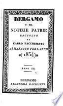 Bergamo O Sia Notizie Patrie Raccolte Da Carlo Facchinetti Almanacco Per L'Anno ...