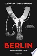 Berlin. Trilogia della città