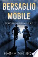 Bersaglio mobile (Hacker Domino, #2)