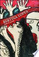 Bertina Lopes. Tutto (o quasi)