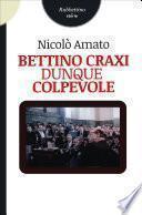 Bettino Craxi, dunque colpevole