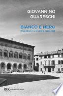 Bianco e nero - Giovannino Guareschi a Parma 1929-1938