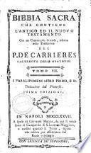 Bibbia sacra che contiene l'Antico ed il Nuovo Testamento con un comentario litterale, inserito nella traduzione del p. de Carrieres sacerdote dell'Oratorio. Tomo 1. (-22.)