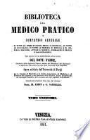 Biblioteca del medico pratico o compendio generale di tutte le opere di clinica medica e chirurgica, di tutte le monografie, di tutte le memorie di medicina e chirurgia pratiche, antiche e moderne, pubblicate in Francia e fuo