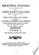 Biblioteca Italiana o sia notizia de libri rari Italiani, divisa in quatro parti cioè istoria, poesia, prose, arti e scienze
