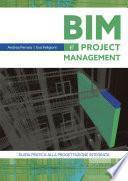 BIM e project Management Guida pratica alla progettazione integrata