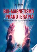 Bio-magnetismo e pranoterapia. Il concetto di Olismo in rapporto all'azione pranica