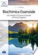Biochimica essenziale con richiami di chimica generale e chimica organica