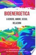Bioenergetica e Genere, Amore, Sesso, Relazioni