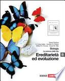 Biologia. La scienza della vita. Vol. B: Ereditarietà ed evoluzione. Con espansione online. Per le Scuole superiori