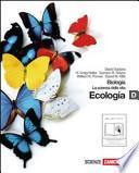 Biologia. La scienza della vita. Vol. D: L'ecologia. Con espansione online. Per le Scuole superiori