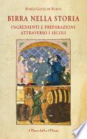 Birra nella storia. Ingredienti e preparazioni attraverso i secoli