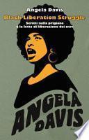 Black liberation struggle. Scritti sulla prigione e la lotta di liberazione dei neri
