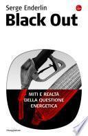 Black out. Miti e realtà della questione energetica