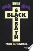 Black Sabbath. I padrini dell'heavy metal