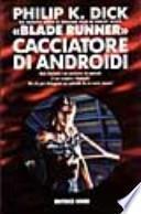 Blade Runner «Cacciatore di androidi»