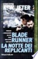 Blade Runner. La notte dei replicanti
