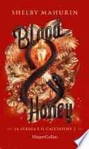 Blood and Honey (Edizione Italiana)